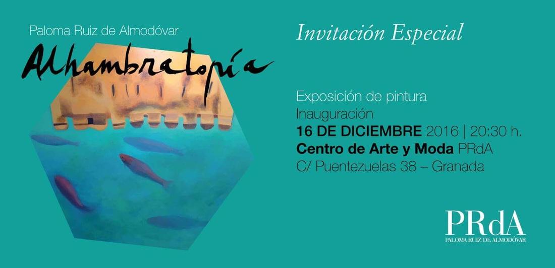 ALHAMBRATOPÍA, la exposición de pintura de Paloma Ruiz de Almodovar